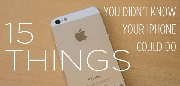 """15 ข้อ ที่ """"ไอโฟน"""" ทำได้ แต่คุณอาจยังไม่รู้"""